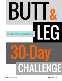 Butt & Leg 30-Day Challenge — Alexa Jean Brown
