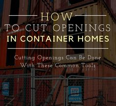 Cutting Openings in Shipping Container Sides Can Be Done With Common Tools
