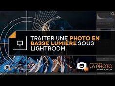 Apprendre la Photo - Traiter une photo en basse lumière sous Lightroom - YouTube