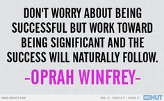 Oprah Winfrey Quote - I Love This Lady..