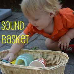 Make a sensory sound basket-  Great fun and exploration for babies and toddlers