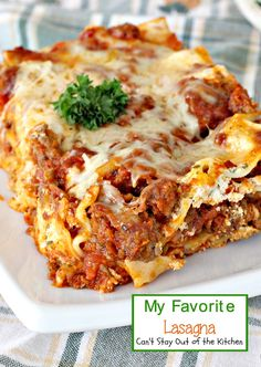 My Favorite Lasagna | Can't Stay Out of the Kitchen |