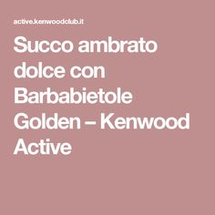 Succo ambrato dolce con Barbabietole Golden – Kenwood Active