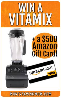 Who wants to win a Vitamix and a $500 Amazon gift card?!?! Click through to enter to win!