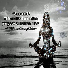 """Who am I? This realization is the purpose of human life."" ~ Sri Anandamayi Ma Spiritual Test, Spiritual Awakening, Spiritual Quotes, Spiritual Teachers, Realization Quotes, Self Realization, Saints Of India, Advaita Vedanta, Purpose Quotes"
