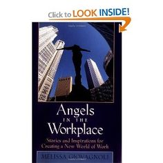 Angels in the Workplace -Be inspired to create a new world of work