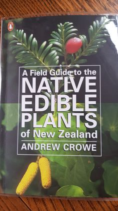 This just arrived in the post – A Field Guide to Native Edible Plants of New Zealand – By Andrew Crowe. So many new plants to