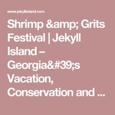 Shrimp & Grits Festival   Jekyll Island – Georgia's Vacation, Conservation and Educational Location