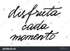 Spanish quote text lettering Enjoy every moment in Spanish. Handwritten black text isolated on white background, vector. Each word is on the separate layer