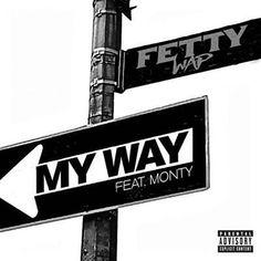 My Way - Fetty Wap Feat. Monty