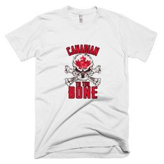 Canadian To The Bone Mens T-Shirt