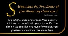 First letter of your name is S. Your positive thinking nature will help you a lot in life. Your gracious manners win you many fans. Myers Briggs Personalities, Myers Briggs Personality Types, Alphabet Letters Design, Chinese Astrology, Dark Lips, Your Name, Psychology Facts, Numerology, Lettering Design