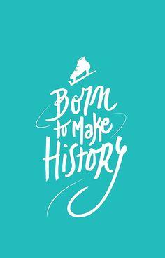 Born to make History [white]