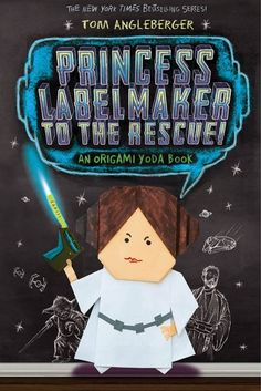 Princess Labelmaker to the Rescue! An Origami Yoda Book