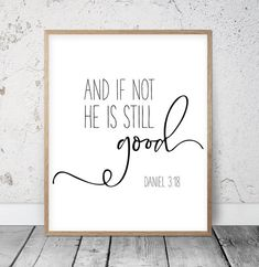And If Not He Is Still Good Daniel Bible Verse Printable Scripture Print Christian Gifts Chalkboard Bible Verses, Bible Verse Signs, Printable Bible Verses, Bible Verse Wall Art, Scripture Art, Printable Quotes, Bible Quotes, Bible Verse Calligraphy, Bible Verse Painting