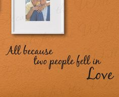 All Because Two People Fell in Love  Bedroom Family Marriage Wedding  Decorative Vinyl Lettering Decoration Quote Wall Decal Saying Sticker Art Mural Decor * Read more  at the image link.