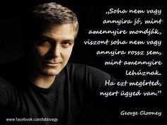 George Clooney gondolata az önbizalomról. A kép forrása: TÖBB van benned, mint gondolnád # Facebook
