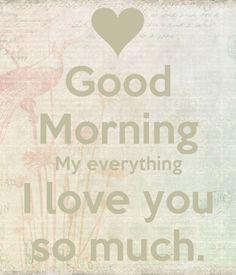 233146-Good-Morning-I-Love-You-S-Omuch.jpg (600×700)