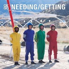 OK Go- Needing/Getting (Watch the video- It's super cool!)
