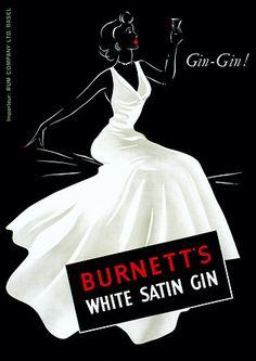 'Gin-Gin!'  Burnett's White Satin Gin http://www.vintagevenus.com.au/vintage/reprints/info/D210.htm