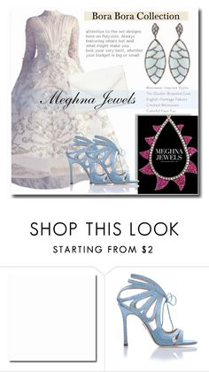 """Meghna Jewels !"" by dianagrigoryan ❤ liked on Polyvore featuring Bora Bora, Chelsea Paris and Neiman Marcus"
