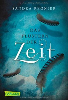 Die Zeitlos-Trilogie, Band 1: Das Flüstern der Zeit