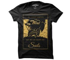 """We cannot control the wind, but we can adjust our sails"" T-Shirt"
