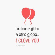 """Le dice un globo a otro globo... I GLOVE YOU"". #Candidman #Frases #Humor #Chiste https://t.co/zw3i5HUstZ @candidman"