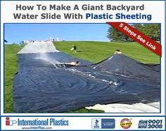 How To Make A Giant Backyard Water Slide With Plastic Sheeting What better way to cool off and have some fun than to make a mega slip and slide in your own backyard. See our Wikihow post for complete instructions. How to Make a Backyard Water Slide: http://www.wikihow.com/Make-a-Homemade-Water-Slide Plastic Sheeting: http://www.interplas.com/plastic-sheeting-and-film
