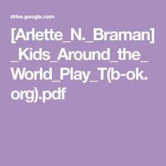 [Arlette_N._Braman]_Kids_Around_the_World_Play_T(b-ok.org).pdf