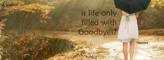 Is life only filled with goodbye ? *Sayonara
