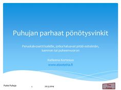 Puhujan parhaat pönötysvinkit by Katleena Kortesuo Oy via slideshare