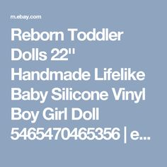 Reborn Toddler Dolls 22'' Handmade Lifelike Baby Silicone Vinyl Boy Girl Doll 5465470465356 | eBay