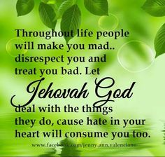 """Romans 12:9 Do not avenge yourselves ...""""vengeance is mine,I will repay,'says Jehovah"""""""