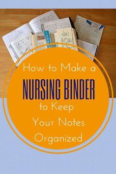 HOW TO MAKE A NURSING BINDER TO KEEP YOUR NOTES ORGANIZED #Nurse #Binder #Organize