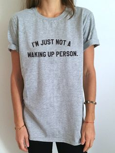 a44ed6a104 Items similar to I'm just not a waking up person Tshirt Fashion funny  slogan womens girls sassy cute lazy relax on Etsy