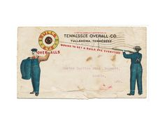 """Tennessee Overall company 1922 envelope letter at CrowCreekVintage Dear Carlton Our Mr Clapp writes us that you want a real Bulls Eye overall, that will make you look like a man, and we are sending you by Parcel Post one of the kind like """"Daddy wears"""". It will help you to split the kindling wood, and tote in the stove wood, and make a real spring garden, for Mama this year. Every time you begin to feel a little lazy, just slip it on and you you had rather work than sit down."""