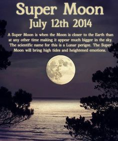 The Full Moon of July will be a Super Moon.