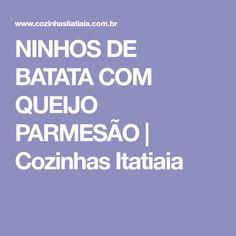 NINHOS DE BATATA COM QUEIJO PARMESÃO   Cozinhas Itatiaia
