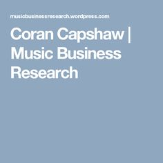 Coran Capshaw | Music Business Research