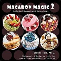 Macaron Magic 2: Individual Desserts and Showpieces by Jialin Tian, PDF, 0983776423, topcookbox.com