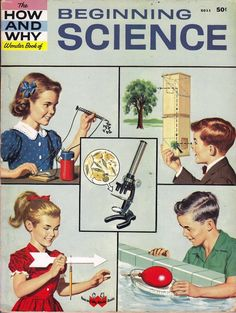 The How and Why Wonder Book Of Beginning Science Notkin 1960 Okay all you budding science nerds! Filled with simple experiments and some retro illustrations, you can see these Stepford kids growing…