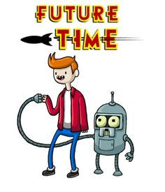 Futurama/ Adventure Time- its funny cause John DiMaggio does both Jake and Bender