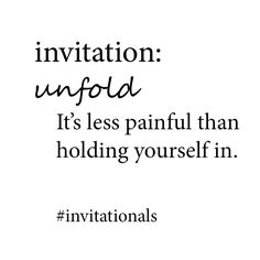 unfold. it's less painful than holding yourself in. #invitationals  http://libreliving.com/invitationals/