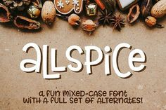 Allspice: a fun mixed-case font! by missy.meyer on @creativemarket
