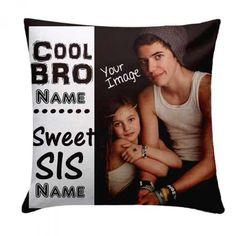 Personalised Cool Bro Cushion via Raksha Bandhan Gifts, Rakhi Gifts, Cushions Online, Image Name, Your Brother, Online Gifts, Your Image, Reusable Tote Bags, Cool Stuff