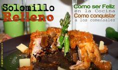 #Solomillo relleno de castañas. #Recetas de carne cocinadas con corazón.