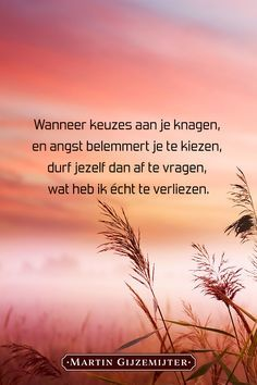 Wise Quotes, Words Quotes, Quotes To Live By, Inspirational Quotes, Live Love Life, Dutch Quotes, Pep Talks, Reality Quotes, Happy Thoughts