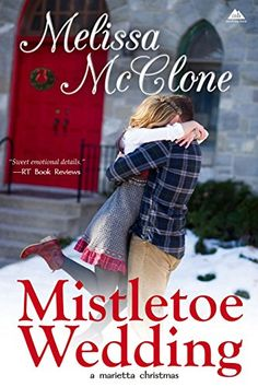 Today's Featured .99¢ Kindle Book is Out >> Mistletoe Wedding @melissamcclone — Content Mo ~ Mo' Content for You! ~ A Reader Lair FREE KINDLE BOOKS