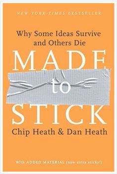 Made To Stick, by Chip Heath & Dan Heath - 20 Essential Books To Supercharge Your Productivity
